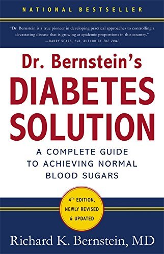 Dr Bernstein's Diabetes Solution: A Complete Guide To Achieving Normal Blood Sugars, 4th Edition by Bernstein, Dr Richard K. (December 1, 2011) Hardcover