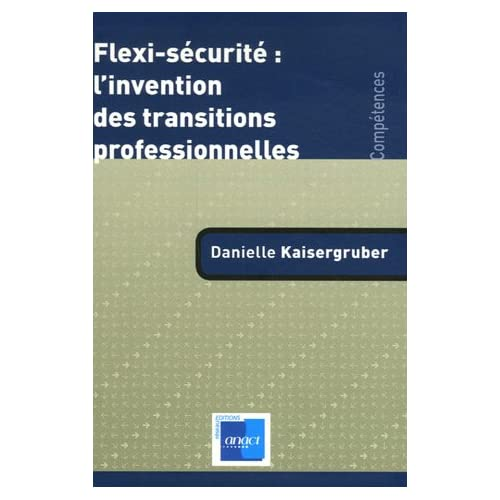 Flexi-sécurité : l'invention des transitions professionnelles