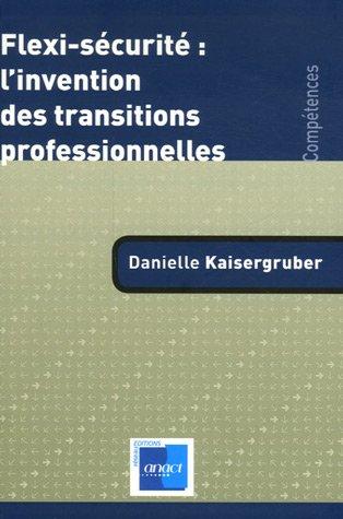 Flexi-sécurité : l'invention des transitions professionnelles