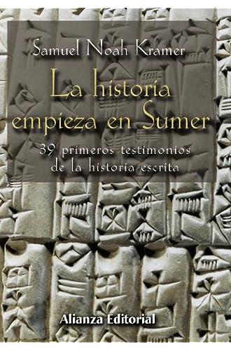 La historia empieza en Sumer: 39 testimonios de la Historia escrita