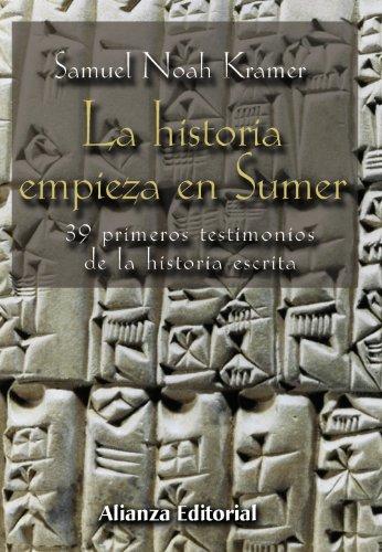 La historia empieza en Sumer: 39 testimonios de la Historia escrita (Libros Singulares (Ls)) por Samuel Noah Kramer