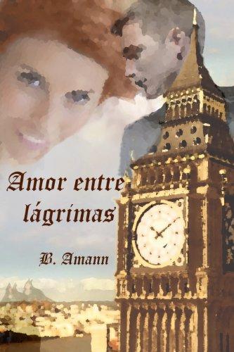 Amor entre lágrimas (La saga del Club del Crimen nº 2) por B. Amann
