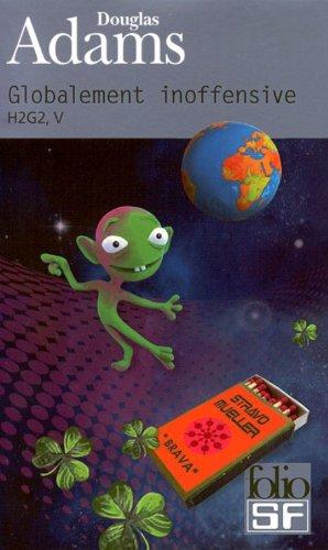 Globalement Inoffensive (Folio Science Fiction) par Douglas Adams