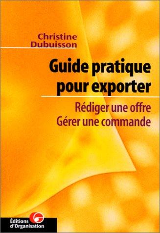 Guide pratique pour exporter. Rédiger une offre - Gérer une commande