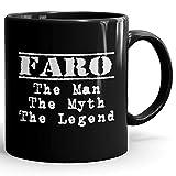 Faro Coffee Mug Nom Tasse à Café Personnalisée en Noir - The Man The Myth The Legend - Best Gifts Cadeau for Men - 11 oz Black mug