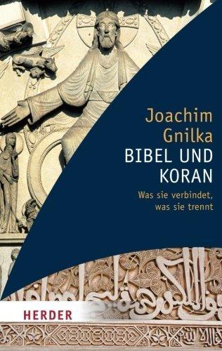 Bibel und Koran (HERDER spektrum) von Joachim Gnilka (2. November 2010) Taschenbuch