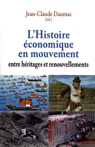 L'Histoire économique en mouvement : Entre héritages et renouvellements
