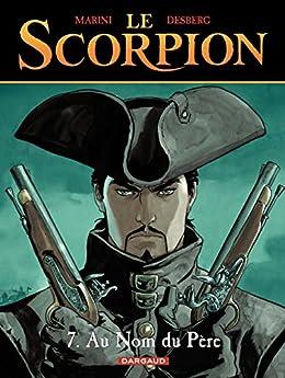 Le Scorpion - tome 7 - Au nom du père par [Desberg, Stephen]