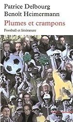 Plumes et crampons: Football et littérature