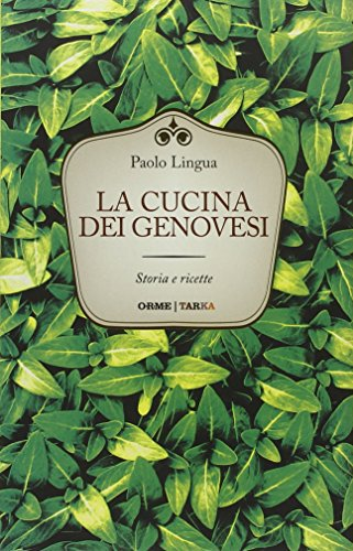 La cucina dei genovesi. Storia e ricette