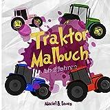Traktor-Malbuch ab 2 Jahren: Liebevolle Traktor Ausmalbilder auf dem Bauernhof zum kindgerechten Ausmalen und Kritzeln