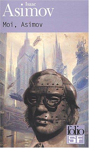 Moi, Asimov par  Isaac Asimov