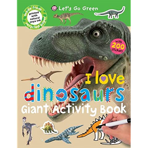 I Love Dinosaurs (Let's Go Green Giant Activity Books) - Dinosaurs Go Green