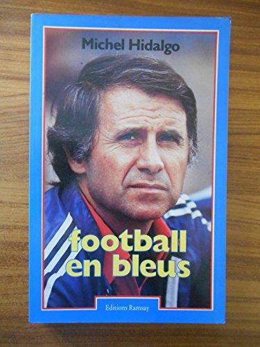 Football en bleus / Hidalgo, Michel / Réf45176 par HIDALGO Michel