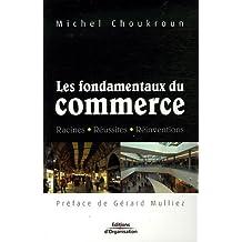 Les fondamentaux du commerce: Racines - Réussites - Réinventions