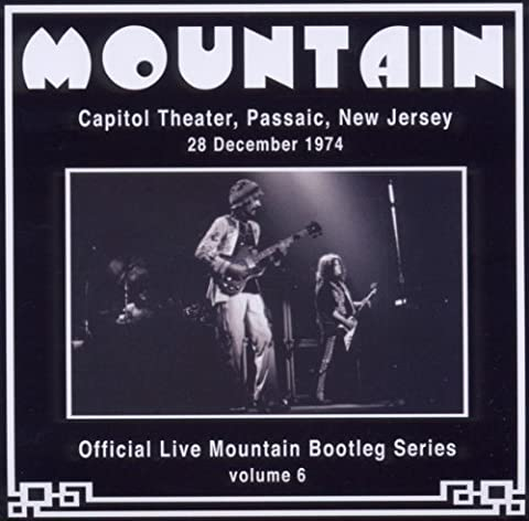 Official Live Mountain Bootleg Series, Vol. 6: Capitol Theater, Passaic, New Jersey, 28 December 1974 by MOUNTAIN