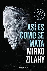 Así es como se mata par Mirko Zilahy