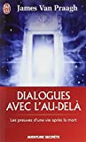 Dialogues avec l'au-delà : Les preuves d'une vie après la mort