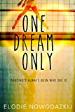 One Dream Only (One Two Three Book 2)