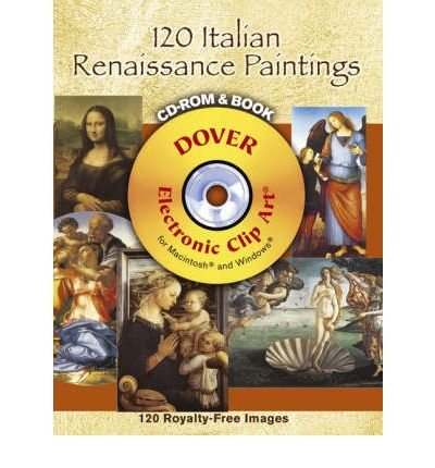 120 Italian Renaissance Paintings [With CDROM][ 120 ITALIAN RENAISSANCE PAINTINGS [WITH CDROM] ] By...