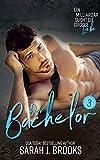 Der Bachelor (Ein Milliardär sucht die große Liebe 3) von Sarah J. Brooks