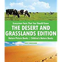 Ecosystem Facts That You Should Know - The Desert and Grasslands Edition - Nature Picture Books | Children's Nature Books (English Edition)