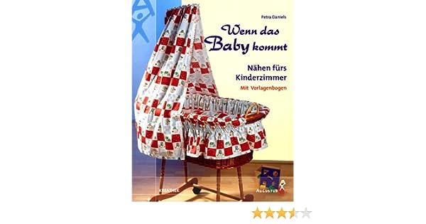 Wenn das baby kommt: nähen fürs kinderzimmer. mit vorlagenbogen