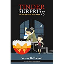 Tinder Surprise: The explosive new release of 2017: The Dating Game Is No Game (English Edition)