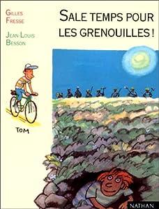 """Afficher """"Sale temps pour les grenouilles !"""""""