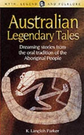 Australian Legendary Tales (Wordsworth Myth, Legend & Folklore)