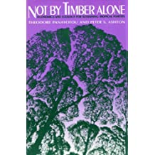 Not by Timber Alone: Economics And Ecology For Sustaining Tropical Forests