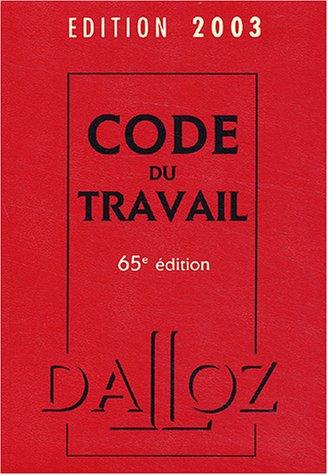 Code du Travail 2003. : 65ème édition par Collectif