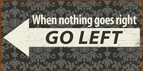 1art1 79978 Warnzeichen - When Nothing Goes Right, Go Left Magnetisches Blechschild, Magnet 10 x 5 cm