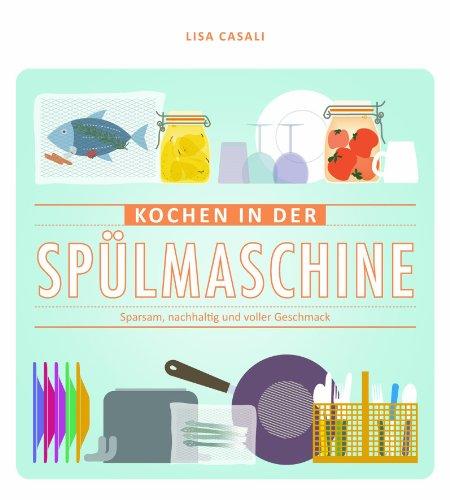 Preisvergleich Produktbild Kochen in der Spülmaschine