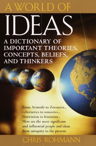 A World of Ideas: A Dictionary of Important Theories, Concepts, Beliefs, and Thinkers (English Edition)
