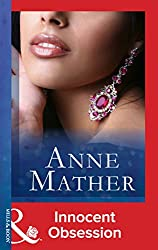 Innocent Obsession (Mills & Boon Modern) (The Anne Mather Collection)
