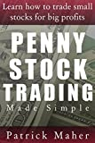 Penny Stock Trading Made Simple: Learn How To Trade Small Stocks For Big Profits (English Edition)