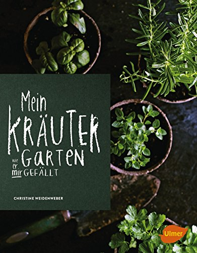 Mein Kräutergarten: Wie er mir gefällt
