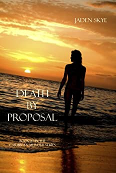 Death by Proposal (Caribbean Murder Series, Book 7) by [Skye, Jaden]