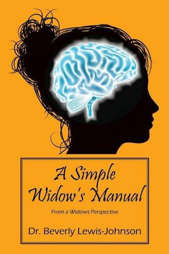A Simple Widow's Manual: From a Widow's Perspective por Dr Beverly Lewis Johnson