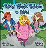Taking Weight Problems to School (Special Kids in School Series) by Michelle Dean (2005-01-04)