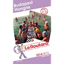 Guide du Routard Budapest, Hongrie 2014/2015