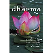 Dharma: The Hindu, Jain, Buddhist and Sikh Traditions of India (Library of Modern Religion)
