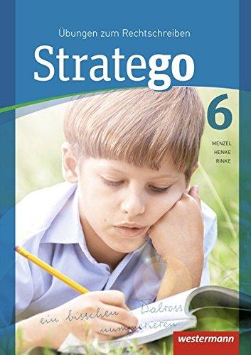Stratego / Übungen zum Rechtschreiben - Ausgabe 2015: Stratego - Übungen zum Rechtschreiben Ausgabe 2014: Arbeitsheft 6