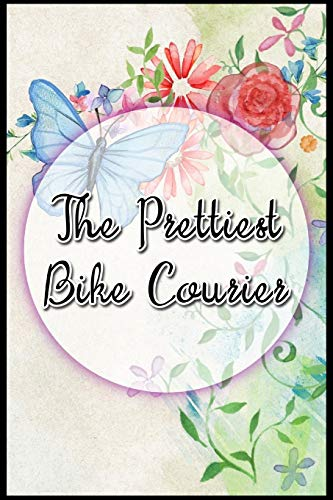 The Prettiest Bike Courier: Blank lined bike courier notebook (Messenger Courier Laptop)