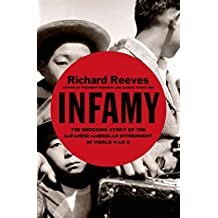 [(Infamy : The Shocking Story of the Japanese-American Internment in World War II)] [By (author) Richard Reeves] published on (April, 2015)