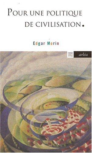 Pour une politique de civilisation par Edgar Morin