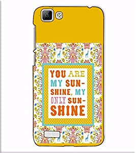 Fuson Designer Back Case Cover for Vivo V1 (You are my sunshine)