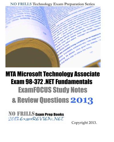 MTA Microsoft Technology Associate Exam 98-372 .NET Fundamentals ExamFOCUS Study Notes & Review Questions 2013