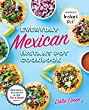 Best Mexican Cookbooks - Everyday Mexican Instant Pot Cookbook: Regional Classics Made Review